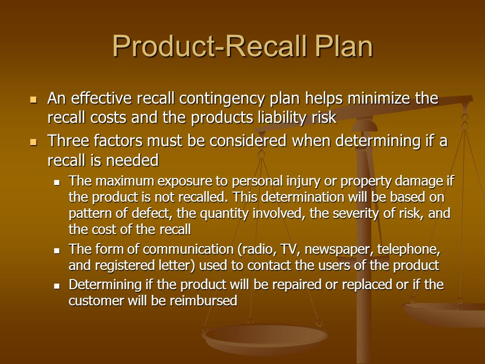 Product-Recall Plan An effective recall contingency plan helps minimize the recall costs and the products liability risk An effective recall contingen