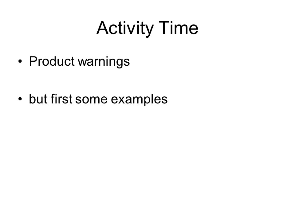 Activity Time Product warnings but first some examples
