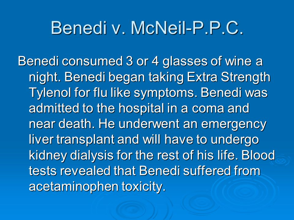 Benedi v. McNeil-P.P.C. Benedi consumed 3 or 4 glasses of wine a night.