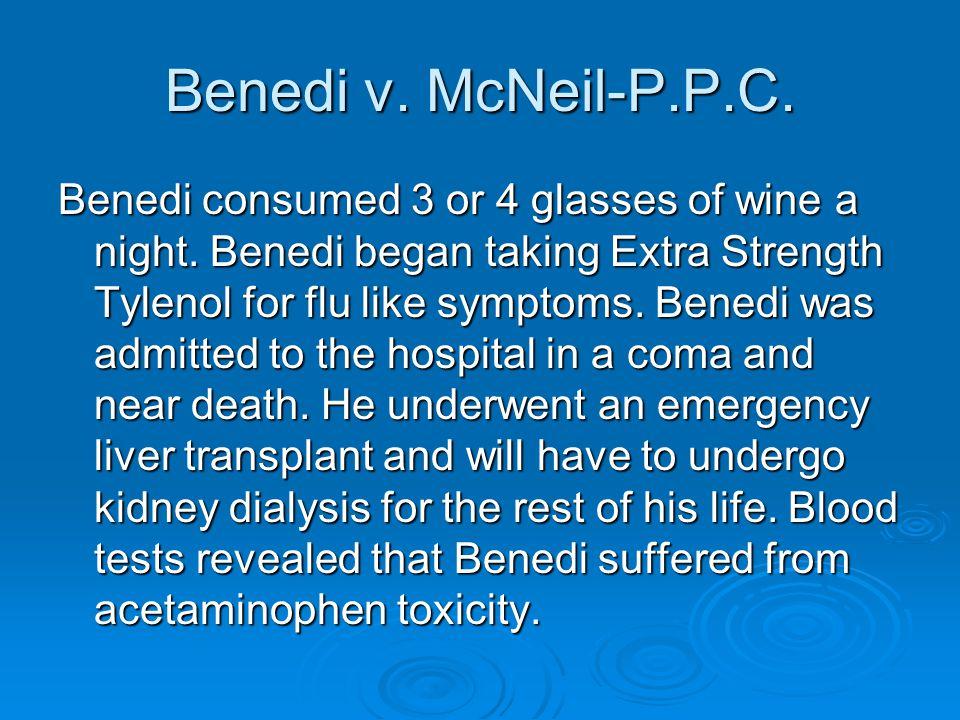 Benedi v. McNeil-P.P.C. Benedi consumed 3 or 4 glasses of wine a night. Benedi began taking Extra Strength Tylenol for flu like symptoms. Benedi was a