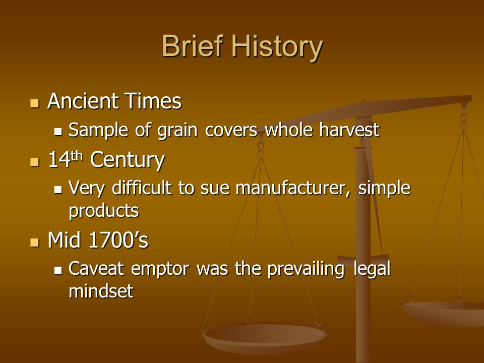 Brief History Ancient Times Ancient Times Sample of grain covers whole harvest Sample of grain covers whole harvest 14 th Century 14 th Century Very d