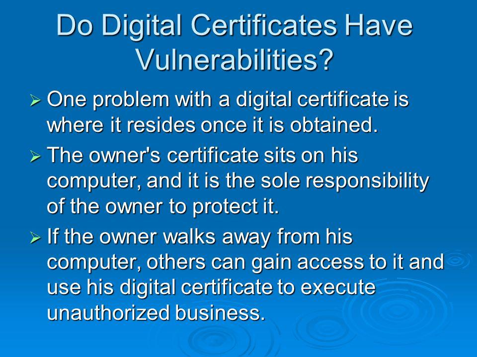 Do Digital Certificates Have Vulnerabilities.
