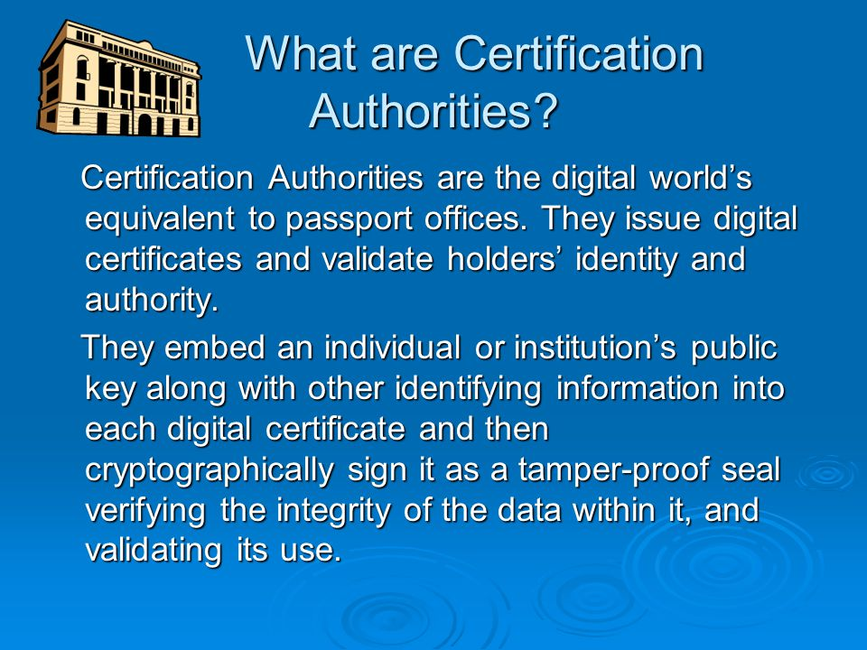 Advantages of Digital Certificates   Decrease the number of passwords a user has to remember to gain access to different network domains.