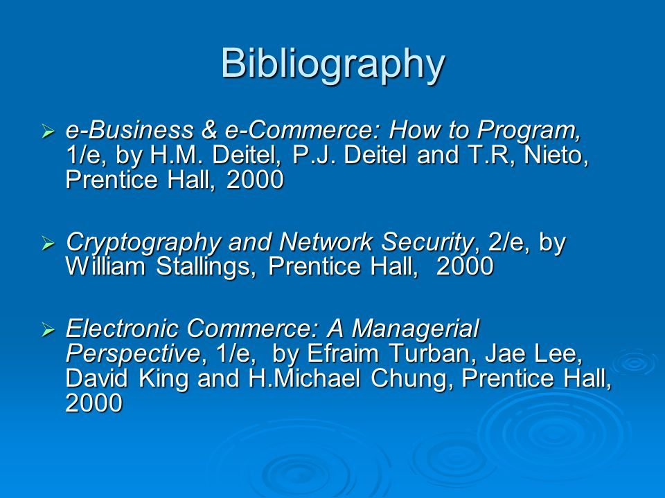 Bibliography  e-Business & e-Commerce: How to Program, 1/e, by H.M.