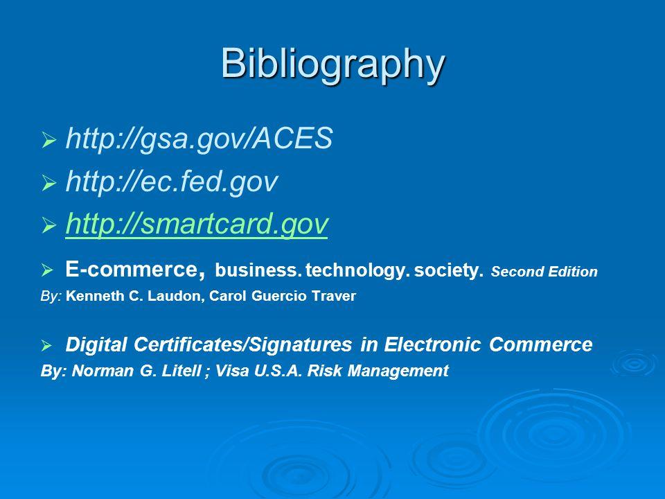   http://gsa.gov/ACES   http://ec.fed.gov   http://smartcard.gov http://smartcard.gov   E-commerce, business.