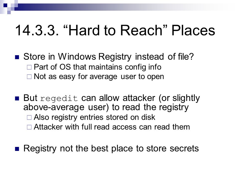 14.3.3. Hard to Reach Places Store in Windows Registry instead of file.
