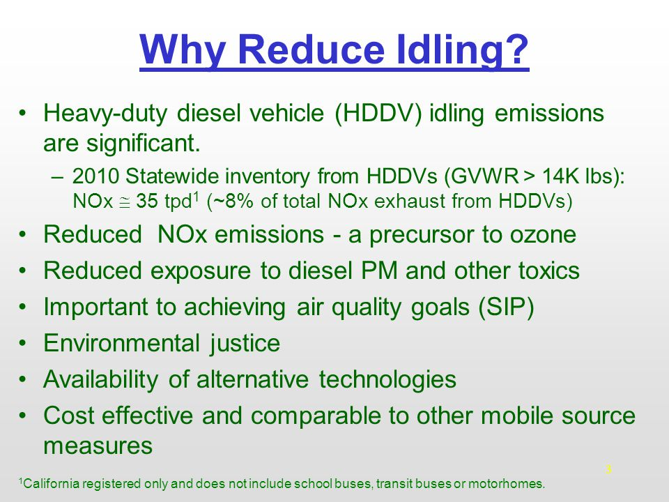 4 Emissions Impact Preliminary Estimates (tons/day) Estimated Statewide Idling Emissions (tons/day) 1 California-Registered Heavy-Duty Diesel Vehicles 1 Does not include reductions from existing idling measures.