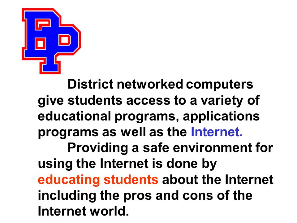 District networked computers give students access to a variety of educational programs, applications programs as well as the Internet.