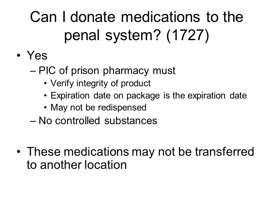 Can I donate medications to the penal system.