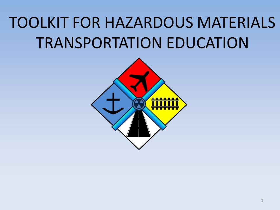 TOOLKIT FOR HAZARDOUS MATERIALS TRANSPORTATION EDUCATION 1