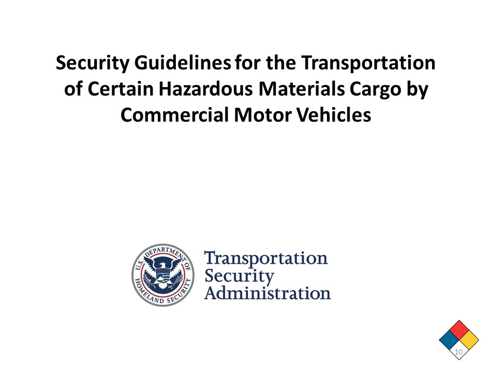 Security Guidelines for the Transportation of Certain Hazardous Materials Cargo by Commercial Motor Vehicles 10