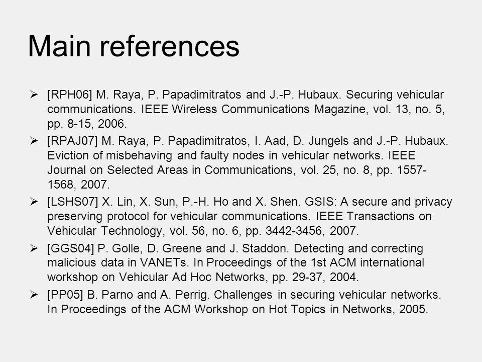 Main references  [RPH06] M. Raya, P. Papadimitratos and J.-P.
