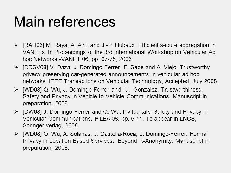 Main references  [RAH06] M. Raya, A. Aziz and J.-P.
