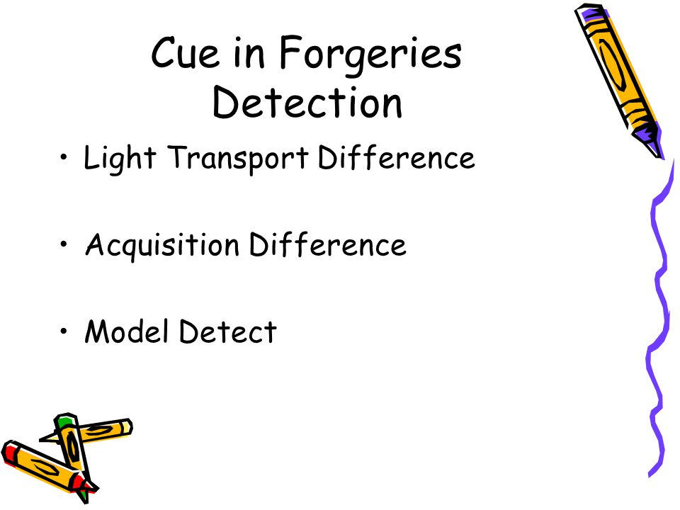 Cue in Forgeries Detection Light Transport Difference Acquisition Difference Model Detect
