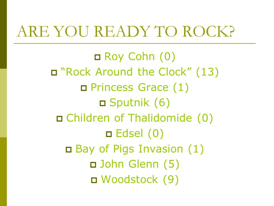 ARE YOU READY TO ROCK.