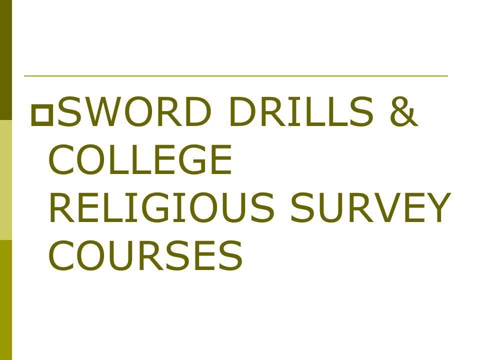  SWORD DRILLS & COLLEGE RELIGIOUS SURVEY COURSES