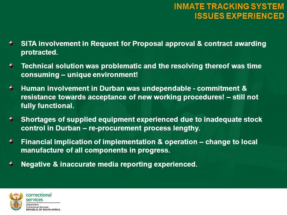 INMATE TRACKING SYSTEM ISSUES EXPERIENCED SITA involvement in Request for Proposal approval & contract awarding protracted.