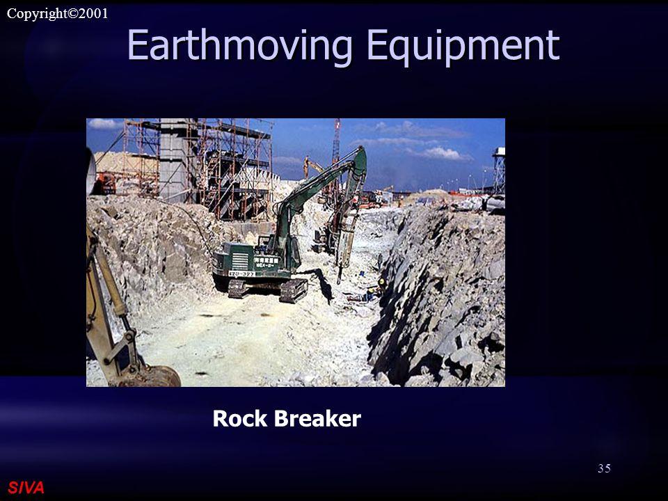 SIVA Copyright©2001 35 Earthmoving Equipment Rock Breaker