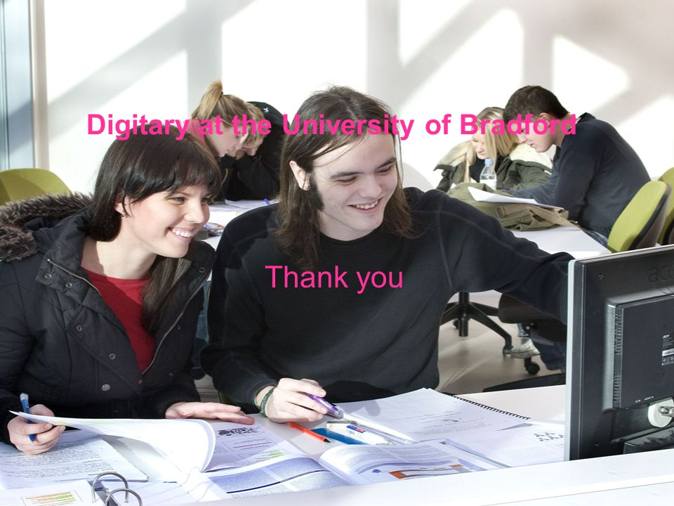 Digitary at the University of Bradford Thank you