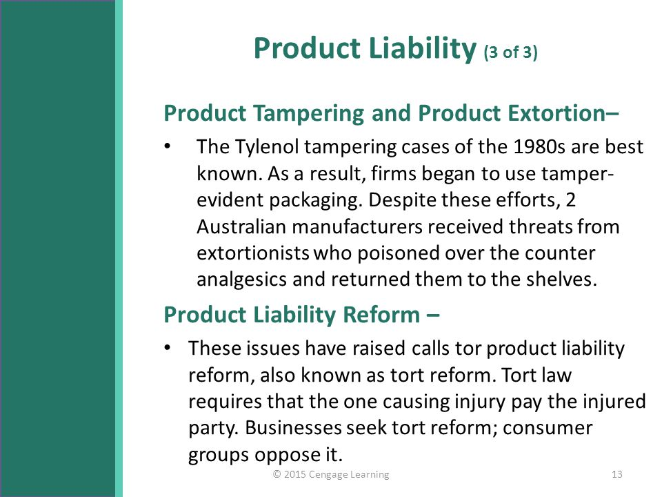 Product Liability (3 of 3) Product Tampering and Product Extortion– The Tylenol tampering cases of the 1980s are best known.