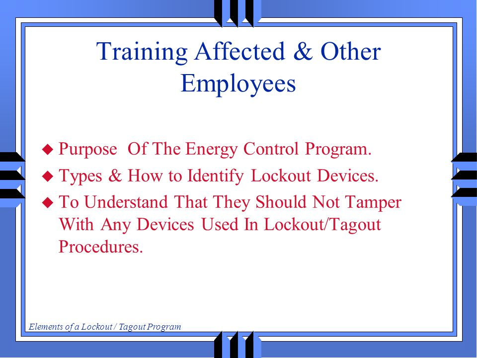Training Affected & Other Employees  Purpose Of The Energy Control Program.