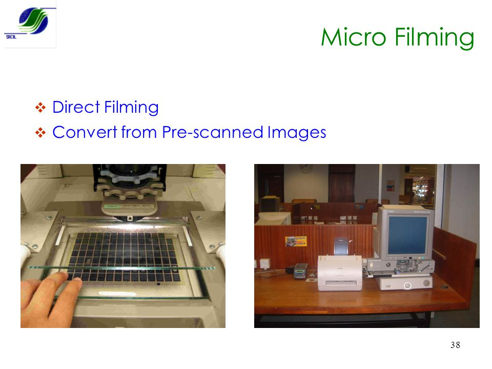 38 Micro Filming  Direct Filming  Convert from Pre-scanned Images
