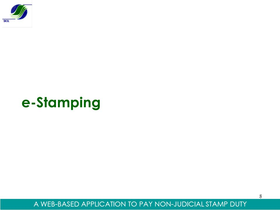 8 e-Stamping A WEB-BASED APPLICATION TO PAY NON-JUDICIAL STAMP DUTY