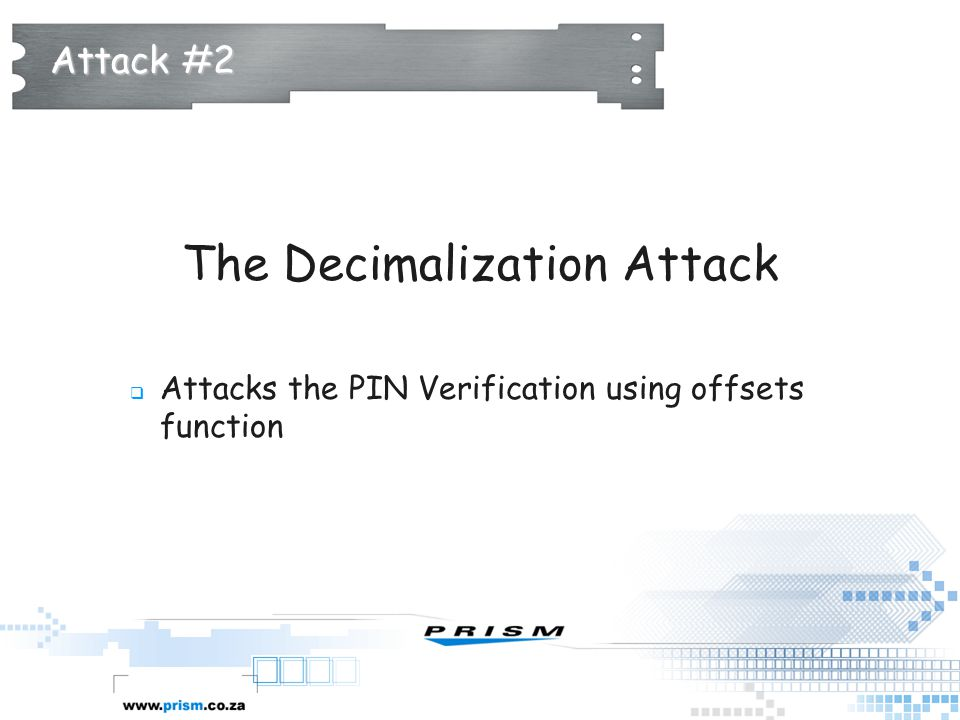 Attack #2 The Decimalization Attack  Attacks the PIN Verification using offsets function
