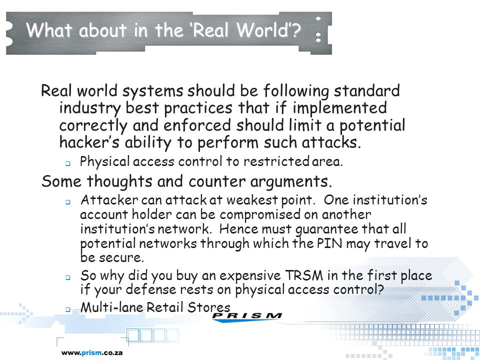 What about in the 'Real World'? Real world systems should be following standard industry best practices that if implemented correctly and enforced sho