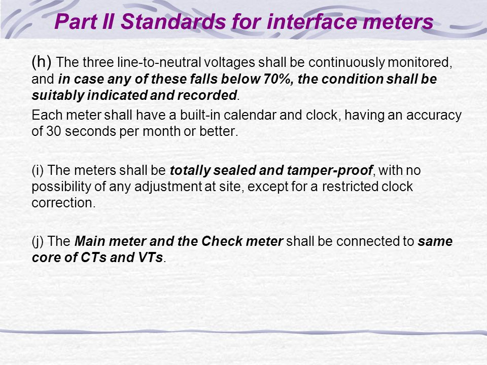 Part II Standards for interface meters (h) The three line-to-neutral voltages shall be continuously monitored, and in case any of these falls below 70