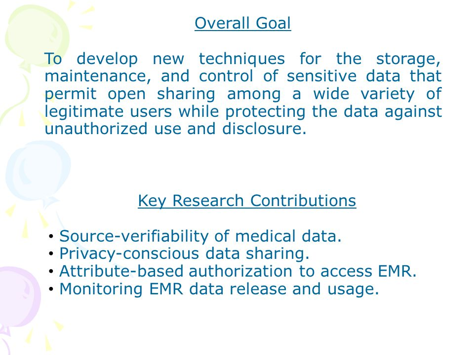 Source Verifiable PHR Repository Attribute Providers Request, Attributes Fetch Records Evaluate Policy Requester's Attributes Patient's Policy Decision Fetch Attributes Request, Attribute ListDecision Attribute-based policy Engine EMR Sources uploading Data Hospital Lab Personal Devices Patient's Agent Requester's Agent Patient's trust domain Requester