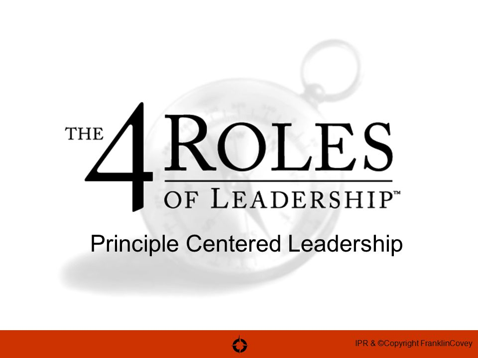 IPR & ©Copyright FranklinCovey Four Chronic Problems Facing Organizations Today: 1-Low Trust, especially in leaders.