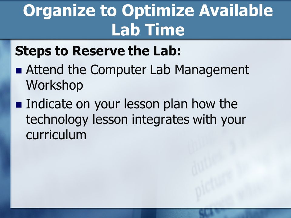 Steps to Reserve the Lab: Attend the Computer Lab Management Workshop Indicate on your lesson plan how the technology lesson integrates with your curriculum