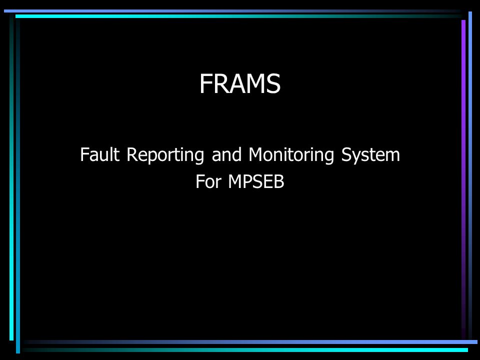 FRAMS Fault Reporting and Monitoring System For MPSEB