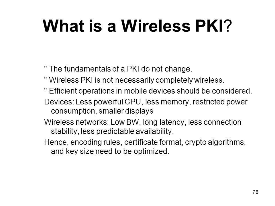 78 What is a Wireless PKI?