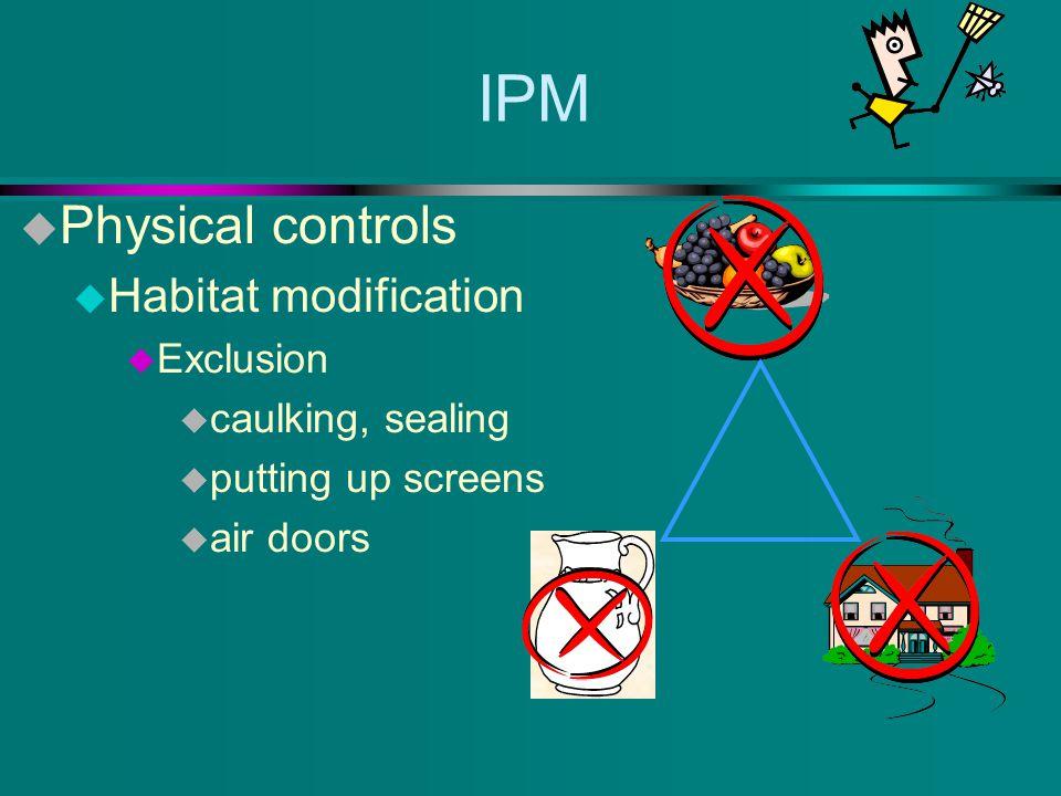 Integrated Pest Management (IPM) u Mechanical controls u Sanitation