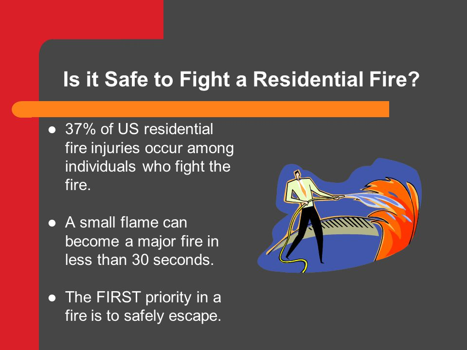 Is it Safe to Fight a Residential Fire.