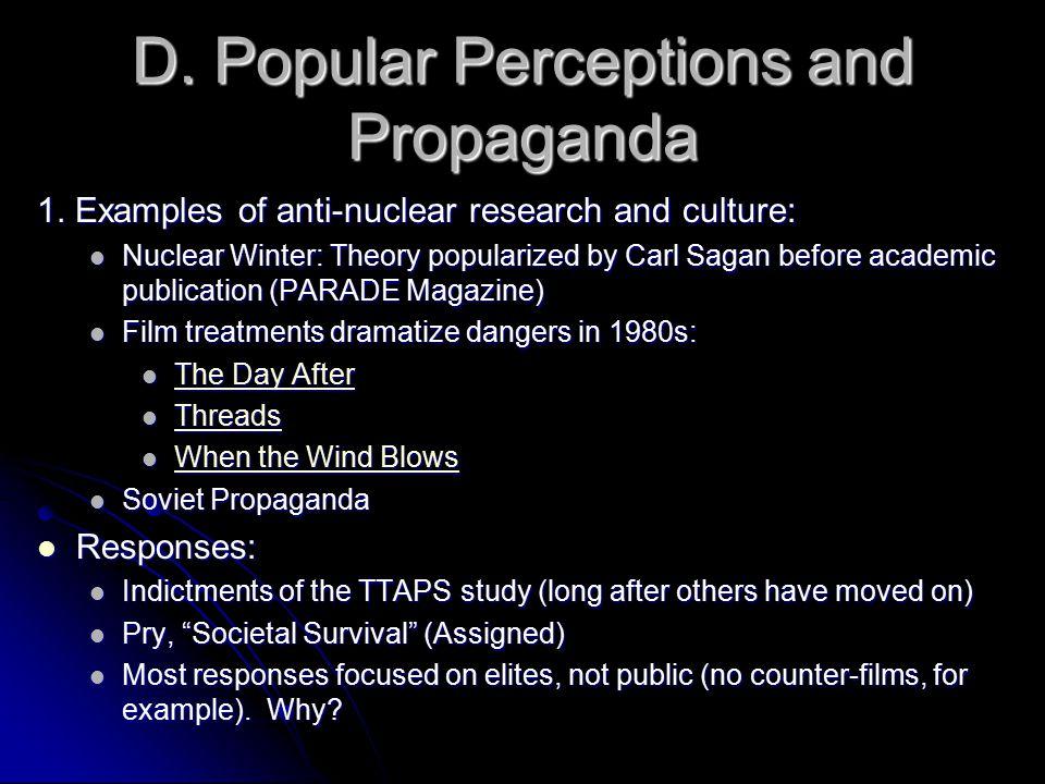 D. Popular Perceptions and Propaganda 1.
