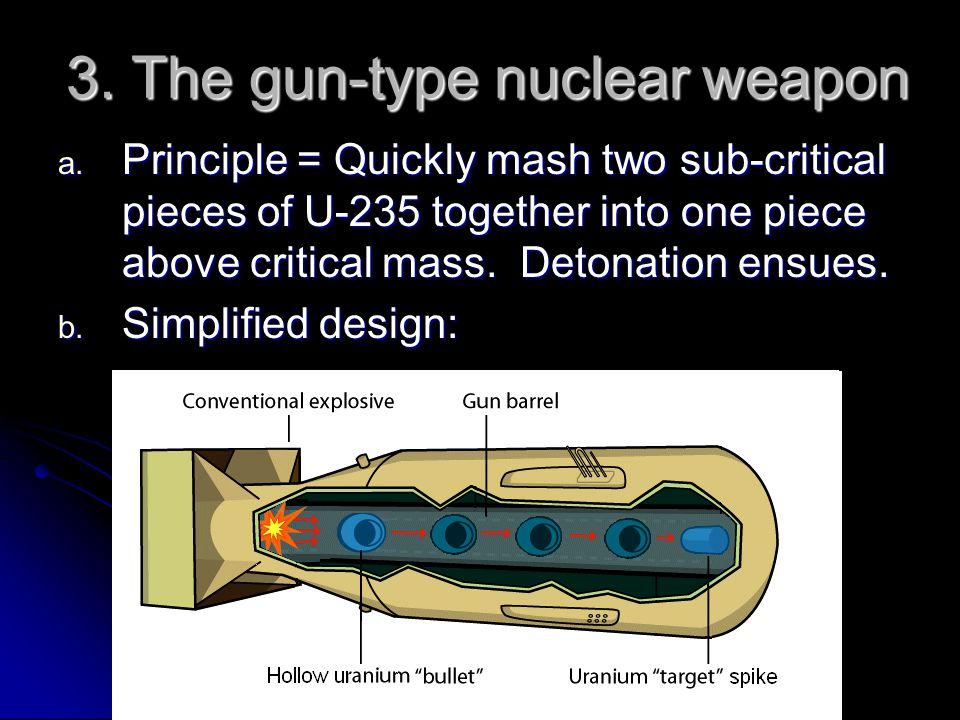 3. The gun-type nuclear weapon a.