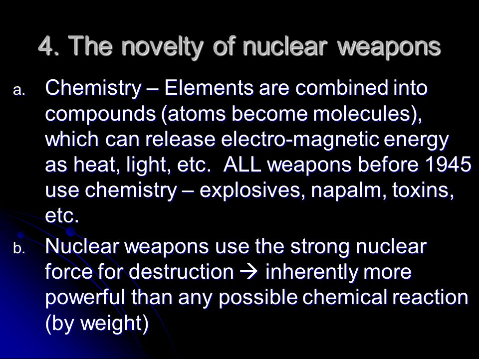 4. The novelty of nuclear weapons a.