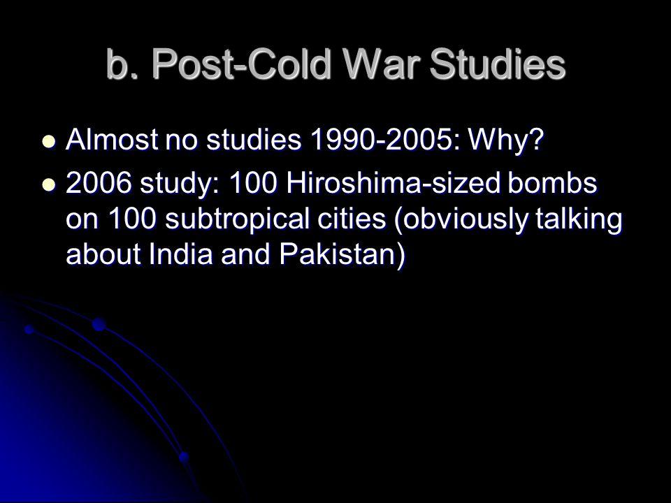 b. Post-Cold War Studies Almost no studies 1990-2005: Why.