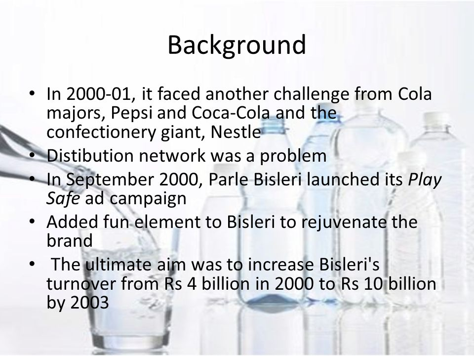 Distribution Branded mineral water which sold in only 60 towns in 1993, was available in 250 towns in 1997 In 1998, Bisleri s market share came down to 60%, while Parle Agro s Bailley had 20% The remaining 20% was shared by regional players In 1998, the branded mineral water market had grown to a 424 million litre business, valued at Rs 4 billion