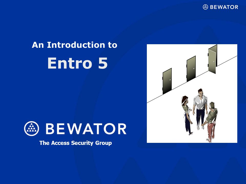 Entro 5 An Introduction to The Access Security Group
