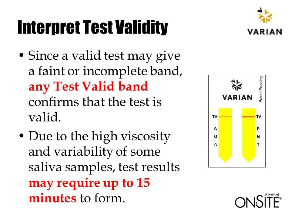 Interpret Test Validity Since a valid test may give a faint or incomplete band, any Test Valid band confirms that the test is valid.