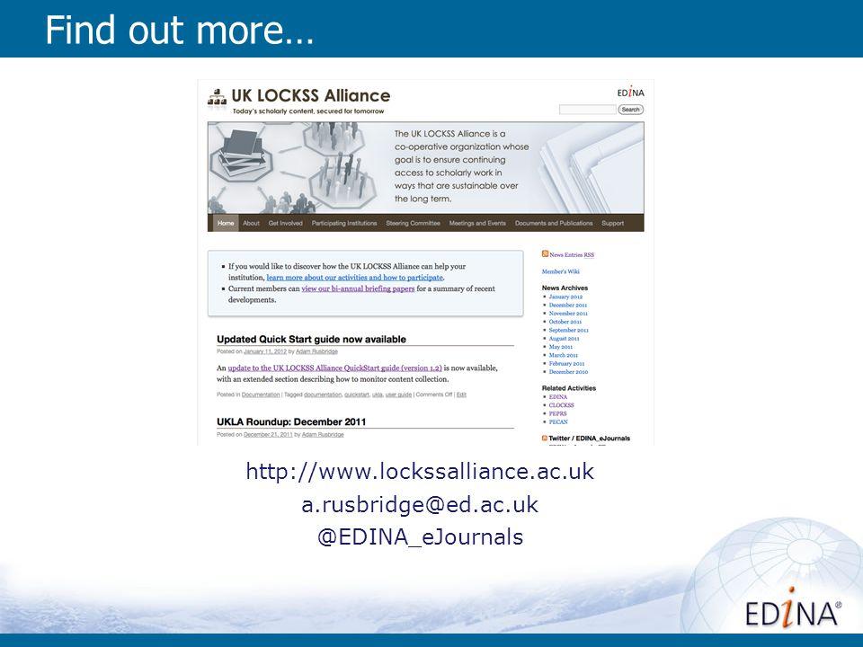Find out more… http://www.lockssalliance.ac.uk a.rusbridge@ed.ac.uk @EDINA_eJournals