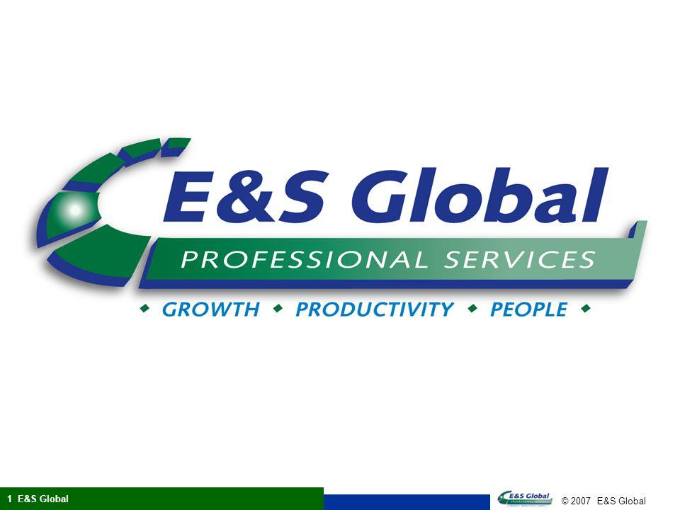© 2007 E&S Global 1 E&S Global