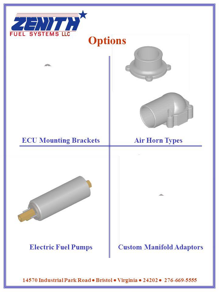 Options ECU Mounting Brackets Custom Manifold AdaptorsElectric Fuel Pumps Air Horn Types 14570 Industrial Park Road  Bristol  Virginia  24202  276-669-5555