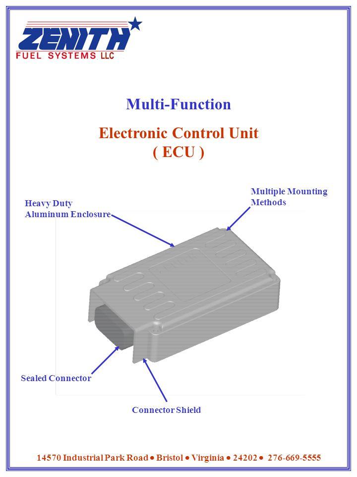 Multi-Function Electronic Control Unit ( ECU ) 14570 Industrial Park Road  Bristol  Virginia  24202  276-669-5555 Sealed Connector Heavy Duty Aluminum Enclosure Multiple Mounting Methods Connector Shield