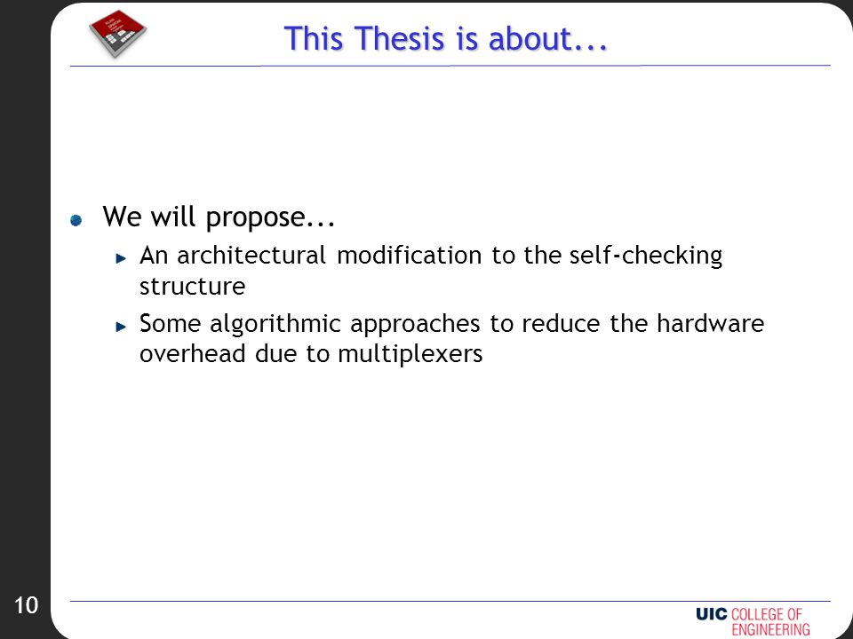 10 This Thesis is about... We will propose...