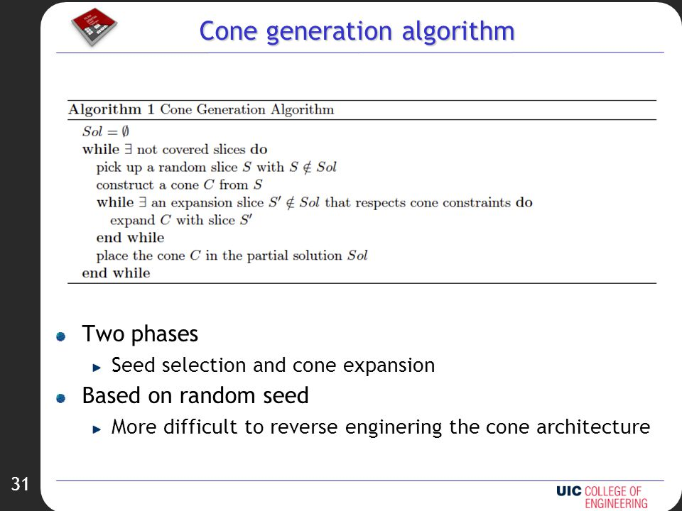 31 Cone generation algorithm Two phases Seed selection and cone expansion Based on random seed More difficult to reverse enginering the cone architecture